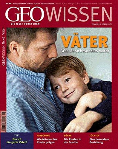 GEO Wissen 46/2010: Väter - Was sie so besonders macht