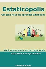 Estaticópolis: Um jeito novo de aprender Estatística eBook Kindle