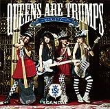 Scandal - Queens Are Trumps (Kirifuda Wa Queen)