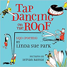 Tap Dancing On The Roof Sijo Poems Amazones Park Linda