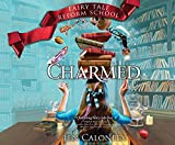 img - for Charmed (Fairy Tale Reform School) book / textbook / text book