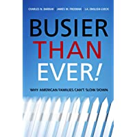 Busier Than Ever!: Why American Families Can't Slow Down