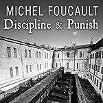 Discipline & Punish: The Birth of the Prison | Michel Foucault
