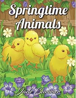 Springtime Animals An Adult Coloring Book With Adorable Baby Fun Spring Scenes