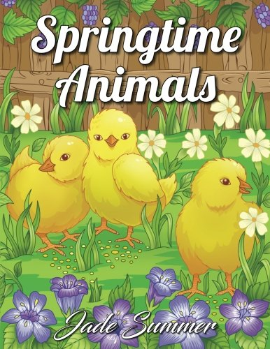 Springtime Animals: An Adult Coloring Book with Adorable Baby Animals, Fun Spring Scenes, and Relaxing Flower Gardens (Relaxation Gifts)