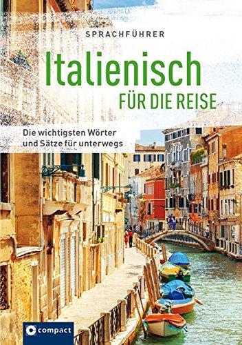 Italienisch für die Reise: Die wichtigsten Wörter & Skizzen für unterwegs (Sprachführer für die Reise)