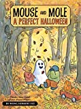 Mouse and Mole: A Perfect Halloween (A Mouse and Mole Story)