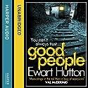 Good People Audiobook by Ewart Hutton Narrated by Iestyn Arwel