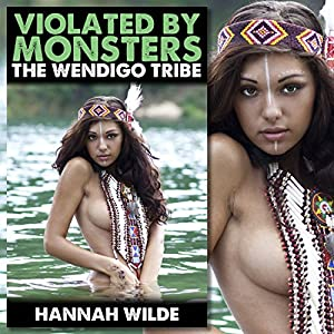 Violated by Monsters: The Wendigo Tribe Audiobook