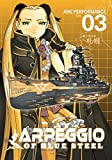 Arpeggio of Blue Steel Vol. 3 by Ark Performance (2015-01-20)