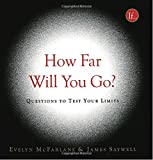 img - for How Far Will You Go?: Questions to Test Your Limits book / textbook / text book