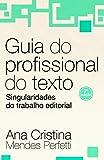 Guia do profissional do texto: Singularidades do trabalho editorial