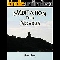 Méditation Pour Novices (French Edition)