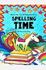 Spelling Time - Master the Top 150 Misspelled Words: Do-It-Yourself Homeschooling Paperback