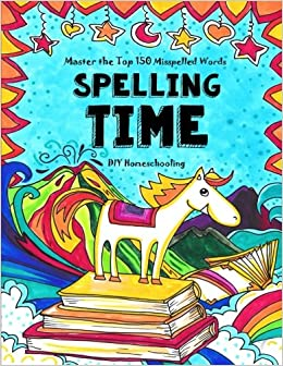 Spelling time master the top 150 misspelled words do it yourself spelling time master the top 150 misspelled words do it yourself homeschooling sarah janisse brown 9781514889800 amazon books solutioingenieria Gallery
