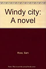 Windy city: A novel Hardcover