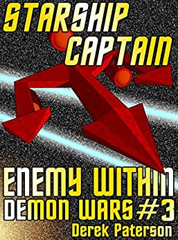 Starship Captain: Enemy Within (The Demon Wars Book 3) by [Paterson, Derek]