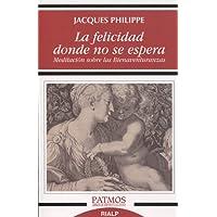 La felicidad donde no se espera (Patmos)