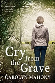 Cry From The Grave A Thrilling Psychological Crime Mystery (Harry Briscombe Book 1) by [Mahony, Carolyn]