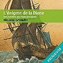 L'énigme de la Diane : Des Antilles aux Mascareignes | Livre audio Auteur(s) : Nicolas Grondin Narrateur(s) : Vincent de Boüard
