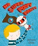 Mr Super Poopy Pants, Rebecca Elliott, 0745965245