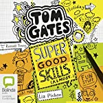 Super Good Skills (Almost...): Tom Gates, Book 10 | Liz Pichon