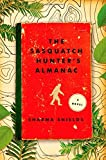 Image of The Sasquatch Hunter's Almanac: A Novel