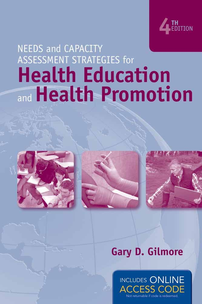 Needs and Capacity Assessment Strategies for Health Education and Health Promotion by Brand: Jones Bartlett Learning