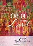 img - for Cry Out to the Lord: Reset My Walk with God by The Great Commandment Network (2016-03-01) book / textbook / text book