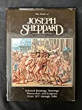img - for The work of Joseph Sheppard: Selected paintings, drawings, watercolors, and sculpture from 1957 through 1980 book / textbook / text book