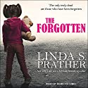 The Forgotten Audiobook by Linda S. Prather Narrated by Rebecca Gibel