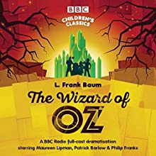 The Wizard Of Oz (BBC Children's Classics) Performance by L. Frank Baum Narrated by  Dramatisation