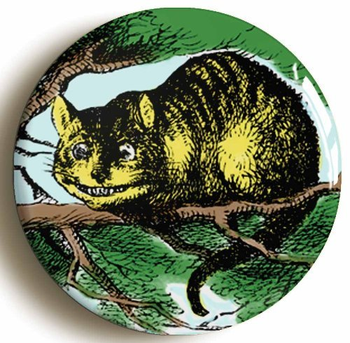 Alice In Wonderland Cheshire Cat Button Pin (Size 1inch Diameter) Lewis Carroll (Cat On Alice And Wonderland)