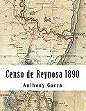 Censo de Reynosa 1890: Volume III Reynosa Collection (Volume 3)