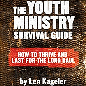 The Youth Ministry Survival Guide Audiobook