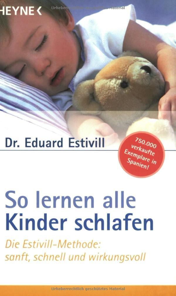 So lernen alle Kinder schlafen: Die Estivill-Methode - sanft, schnell und wirkungsvoll