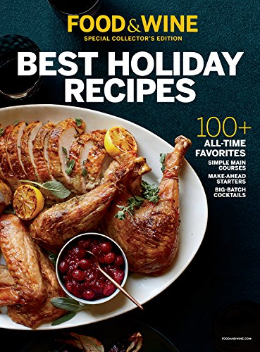 FOOD & WINE Best Holiday Recipes: 100+ All-Time Favorites