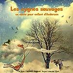 Les cygnes sauvages: Un conte pour enfant   Hans Christian Andersen