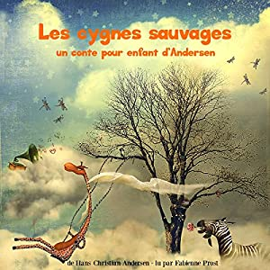 Les cygnes sauvages Hörbuch