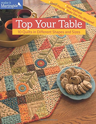 Top Your Table: 10 Quilts in Different Shapes and Sizes (For Table Size Ten)