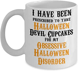 I have been prescribed to take Halloween Devil Cupcakes for my Obsessive Halloween Disorder - Gifts ideas for adults, women, kids in party eve with jokes and cupcakes