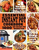 ESSENTIAL INSTANT POT COOKBOOK: 1000 Day Instant Pot Cooking Schedule and 1000 Days Instant Pot Recipes Cookbook with 3 Years Pressure Cooker Recipes Meal Plan