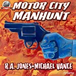 Motor City Manhunt | R.A. Jones,Michael Vance