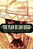 The Plan de San Diego: Tejano Rebellion, Mexican Intrigue (The Mexican Experience), Charles H Harris III, Louis R Sadler, 0803264771