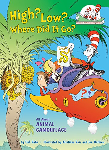 High? Low? Where Did It Go?: All About Animal Camouflage (Cat in the Hat's Learning - Camouflage Animal