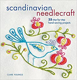 Scandinavian Needlecraft 35 Step By Step Hand Sewing Projects