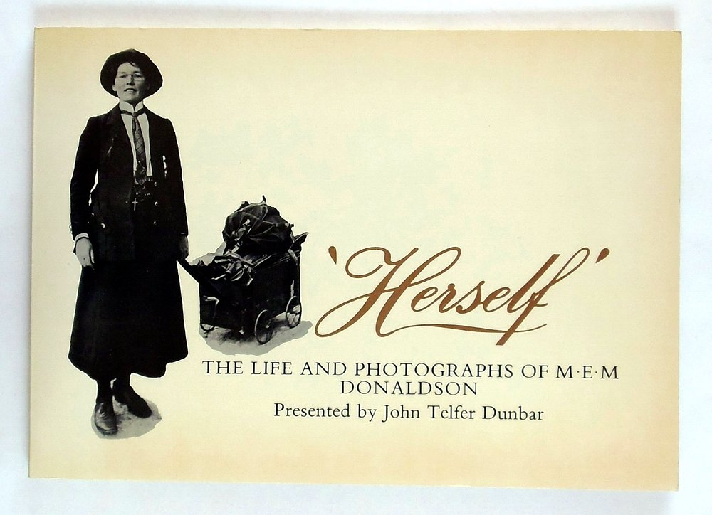 Herself: The Life and Photographs of M E M Donaldson, Dunbar, John Telfer
