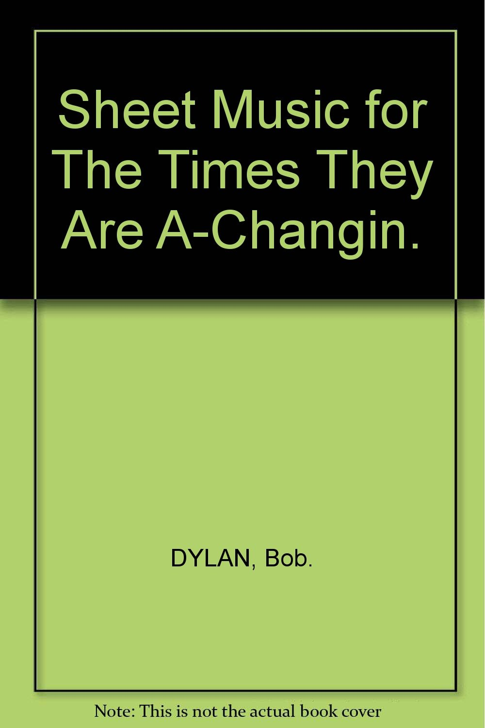Sheet music for the times they are a changin bob dylan amazon sheet music for the times they are a changin bob dylan amazon books hexwebz Images