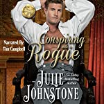 Conspiring with a Rogue: A Whisper of Scandal, Book 2 | Julie Johnstone
