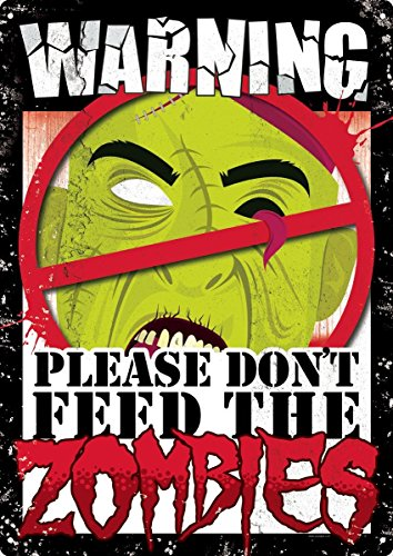 Warning Please Don't Feed The Zombies Tin Sign